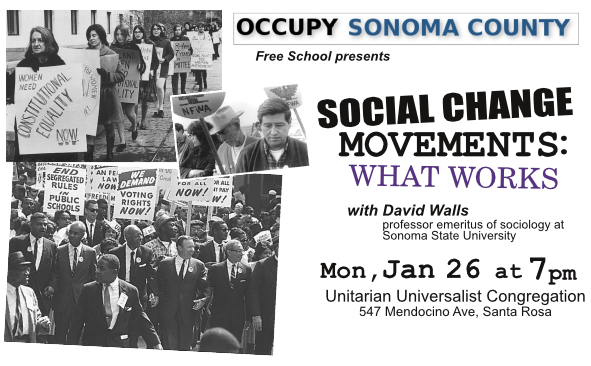 Social Change Movements: What Works; with David Walls; 1/26/15 at 7 PM; UUC in Santa Rosa